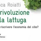La rivoluzione della lattuga - Franca Roiatti