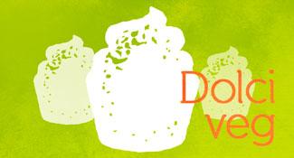 Diventare vegetariani - Dolci veg - Ricette