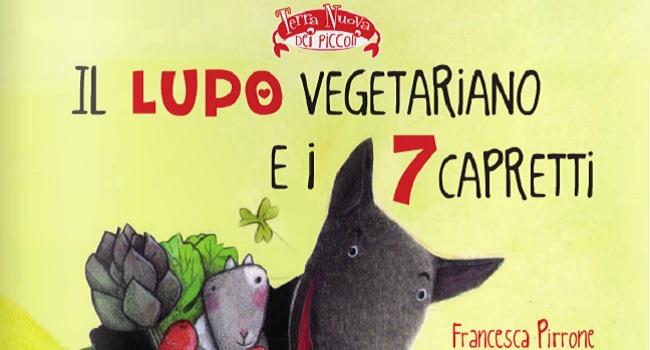 Il lupo vegetariano e i 7 capretti - Francesca Pirrone - favola veg