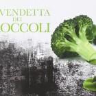 la vendetta dei broccoli