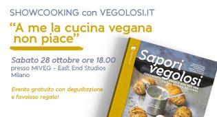 Sapori Vegolosi: la prima presentazione a Milano il 28 ottobre! – Showcooking