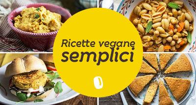 Ricette vegane semplici e veloci per tutti