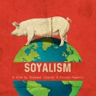 Soyalism documentario