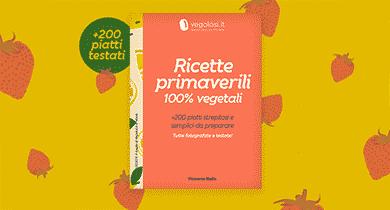 Ricette primaverili 100% vegetali